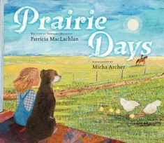 Prairie days by Patricia MacLachlan. (New York : Margaret K. McElderry Books, [2020]). Describes summer days growing up on the prairie. Book Club Books, New Books, Day Book, This Book, Patricia Maclachlan, Newbery Medal, Farm Dogs, Children's Picture Books, Teaching Kindergarten