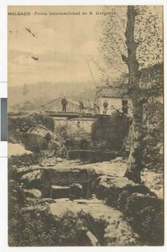 Melgaço, entre o Minho e a Serra: 1911 - A Ponte Internacional de S: Gregório e a de...