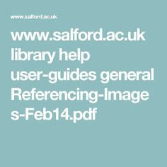 www.salford.ac.uk library help user-guides general Referencing-Images-Feb14.pdf