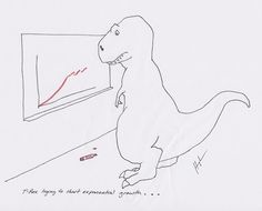 """t-rex trying to chart exponential growth"" ROFL in light of finishing my dinosaurs final"