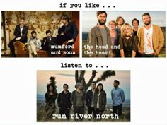 {IF YOU LIKE} mumford and sons, the head and the heart...check out Run River North!