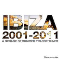 Ibiza 2001-2011: A Decade Of Summer Trance Tunes (2011) (Armada)