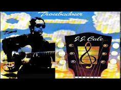 J.J. Cale - 1976 Troubadour - YouTube
