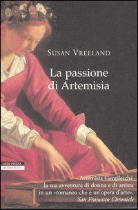 La passione di Artemisia - Susan Vreeland - 259 recensioni su Anobii