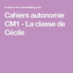 Cahiers autonomie CM1 - La classe de Cécile