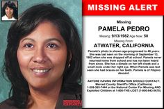 PAMELA PEDRO, Age Now: 50, Missing: 09/13/1982. Missing From ATWATER, CA. ANYONE HAVING INFORMATION SHOULD CONTACT: Merced County Sheriff's Office (California) 1-209-385-7444.