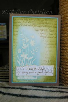Another card for the hospital box. This one was stamped & embossed in white before I did any inking or stamping of the script words. I stamped the sentiment & then carefuly tore it along the top & inked the edges to help them stand out.