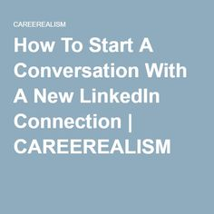 How To Start A Conversation With A New LinkedIn Connection | CAREEREALISM