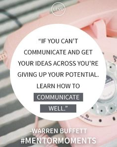Mentor Moments: Warren Buffett, Chairman and Chief Executive Officer, Berkshire Hathaway Inc. Warren Buffett, Warren Buffet Quotes, Communication Is Key, All That Matters, Public Speaking, Career Advice, Marketing, Stock Market, Inspire Me