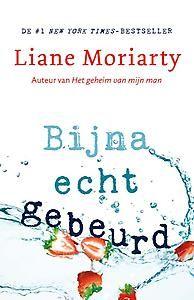 Bijna echt gebeurd, Liane Moriarty fictie, thema: roman