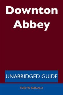 Downton Abbey - Unabridged Guide by Evelyn Ronald. Get it on #Kobo: http://www.kobobooks.com/ebook/Downton-Abbey-Unabridged-Guide/book-2ek43O2t30u2Q59QftjMVg/page1.html