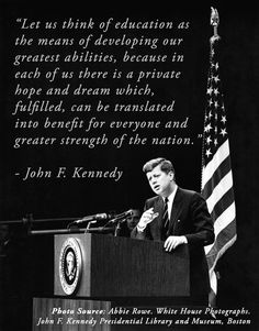 Just one example of why was a (Or ) No such thing as a free society, without an educated society where people have the freedom and knowledge to make their own decisions and self-govern themselves. Jfk Quotes, Kennedy Quotes, Wise Quotes, Great Quotes, Words Quotes, Lyric Quotes, Sayings, Inspirational Bible Quotes, Positive Quotes