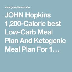 JOHN Hopkins 1,200-Calorie best Low-Carb Meal Plan And Ketogenic Meal Plan For 1…