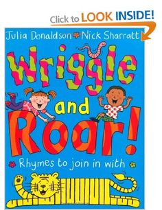 Wriggle and Roar!: Rhymes to Join in with: Amazon.co.uk: Julia Donaldson, Nick Sharratt: Books