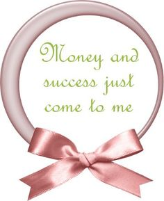 Google Image Result for http://girlfriendshoes.com/wp-content/uploads/2012/11/affirmation-money-and-success1.jpg