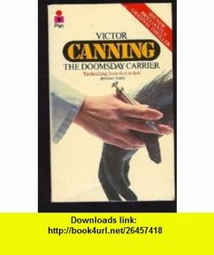 Doomsday Carrier (9780441158652) Victor Canning , ISBN-10: 044115865X  , ISBN-13: 978-0441158652 ,  , tutorials , pdf , ebook , torrent , downloads , rapidshare , filesonic , hotfile , megaupload , fileserve