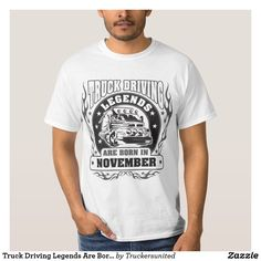 Truck Driving Legends Are Born In November T-Shirt