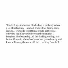 I fucked up Poem Quotes, True Quotes, Words Quotes, Wise Words, Funny Quotes, Sayings, Happy Quotes, Citation Instagram, Story Instagram