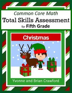 For 5th grade - Christmas Common Core Math Total Skills Assessment is a collection of math problems targeted toward specific Common Core standards for the fifth grade with a fun Christmas theme. $