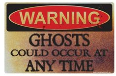 ghost could occur at any time
