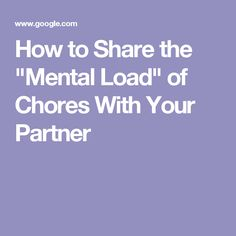 """How to Share the """"Mental Load"""" of Chores With Your Partner"""