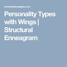 Personality Types with Wings   Structural Enneagram