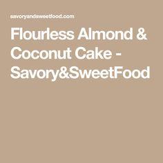 Flourless Almond & Coconut Cake - Savory&SweetFood