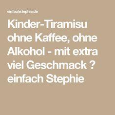 Kinder-Tiramisu ohne Kaffee, ohne Alkohol - mit extra viel Geschmack ⋆ einfach Stephie