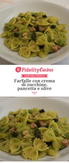 Farfalle con crema di zucchine, pancetta e olive Moon Food, Olive, Cooking Chef, Gnocchi, Pasta Recipes, Guacamole, Green Beans, Pancetta, Food And Drink