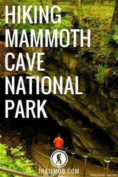 Hiking Trail Guide to Mammoth Cave National Park in Kentucky. Explore trails in and around the world's largest cave system.