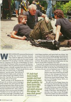 """""""If Josh had been bright purple and had wings and gave that audition, I'd have been like, 'Cast him! We can work around the wings.' He was that good."""" -Suzanne Collins"""