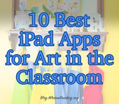 10 Best iPad Apps for Art in the Classroom