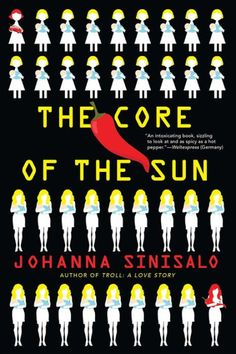 BOOK CLUB LATE NIGHT EDITION!  From the author of the Finlandia Award-winning novel Troll: A Love Story, The Core of the Sun further cements Johanna Sinisalo's...