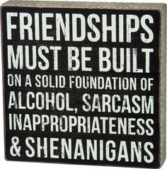 Look at this Wood 'Friendships' Box Sign by Primitives by Kathy Funny Wood Signs, Wooden Signs, Wooden Plaques, Sign Quotes, Funny Quotes, Drink Quotes, Lake Quotes, Hilarious Sayings, Funny Phrases