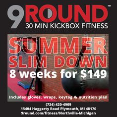 Come join our KickBox Fitness Summer Slim Down for 8 weeks for $149! Hope to see you soon!  9Round in Northville, MI is a 30 minute full body workout with no class times and a trainer with you every step of the way! Visit www.9round.com/fitness/Northville-Michigan or call (734) 420-4909 if you want to learn more!