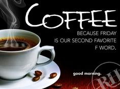 """We don't always cuss, but when we do we say """"coffee""""... and """"friday""""... a lot."""