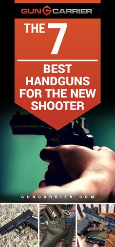 Check out The 7 Best Handguns for the New Shooter at https://guncarrier.com/the-7-best-handguns-for-the-new-shooter/