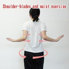 Shoulder-blades and waist exercise to bust up knots in your back. It may look funny at first, but the longer you do it, you will realize how hard it really is. On the bright side, beyond the boost in humility you get from it, it does wonders to slim down your waist.