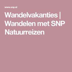Wandelvakanties   Wandelen met SNP Natuurreizen