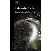 La noche de la Usina (Premio Alfaguara 2016) by Eduardo Sacheri