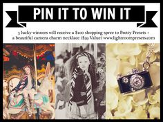 Be one of 3 WINNERS!  Win a $100 Shopping Spree to Pretty Presets for Lightroom and a Camera Charm Necklace!