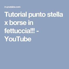Tutorial punto stella x borse in fettuccia!!! - YouTube