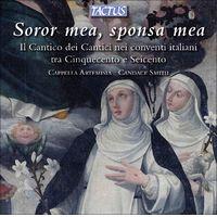 Soror mea, sponsa mea: Il Cantico dei Cantici nei conventi italiani tra Cinquecento e Seicento by Cappella Artemisia
