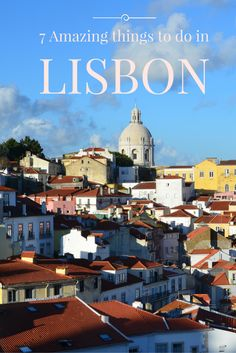 7 Amazing things to do in Lisbon