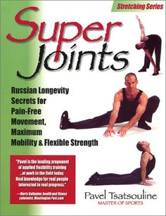 Bestseller Books Online Super Joints: Russian Longevity Secrets for Pain-Free Movement, Maximum Mobility & Flexible Strength Pavel Tsatsouline $25.72  - http://www.ebooknetworking.net/books_detail-0938045369.html