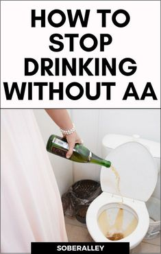 Learn how to stop drinking without aa. How to quit drinking, how to stop drinking, quit drinking alcohol, stop drinking alcohol Tips To Stop Drinking, Quit Drinking Alcohol, Quitting Alcohol, How To Quit Alcohol, Alcohol Free, Alcoholism Recovery, Getting Sober, Nicotine Addiction, Sober Living