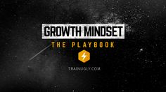 Growth Mindset Playbook - everything you need to build a growth mindset within yourself and others. Implementing the growth mindset can change everything.