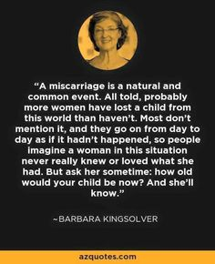 Barbara Kingsolver on miscarriage