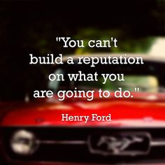 """You can't build a reputation on what you are going to do."" – Henry Ford  https://www.firebirdbusinessconsulting.ca/articles.html  #BusinessDevelopment #Sales #Success #Reputation #FirebirdBusinessConsulting #Saskatoon #yxe #BusinessConsulting #Marketing #SocialMedia #Strategy"