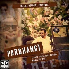 Pardhangi Harf Cheema Latest Mp3 Song Lyrics Ringtone